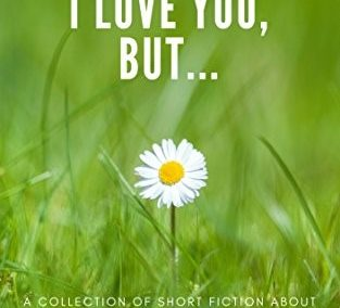 I Love You, But…